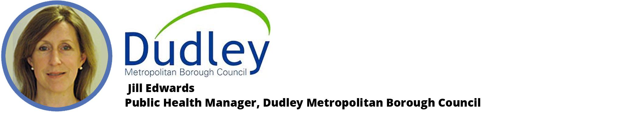 Jill Edwards - Public Health Manager, Dudley MBC