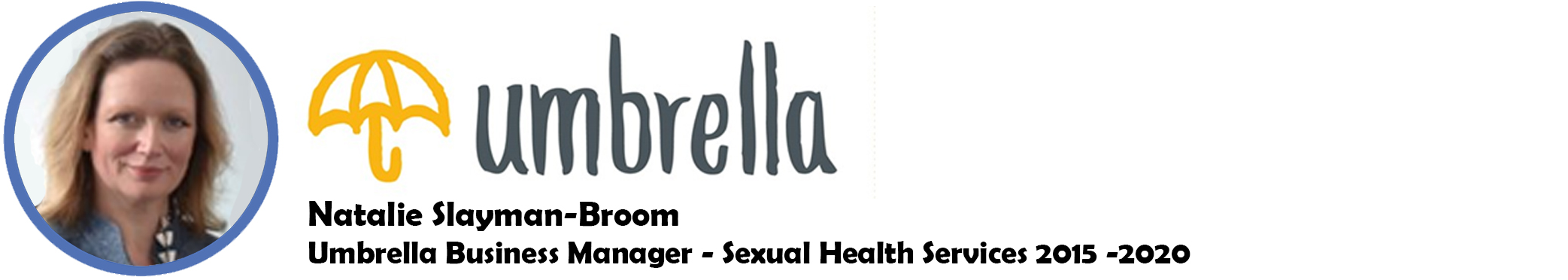 Natalie Slayman Broom - Umbrella Business Manager - Sexual Health Services 2015-2020